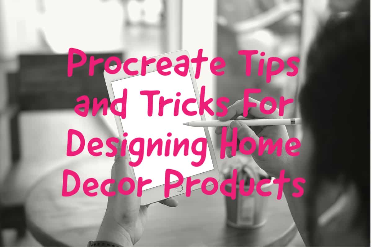 Procreate Tips and Tricks for Design