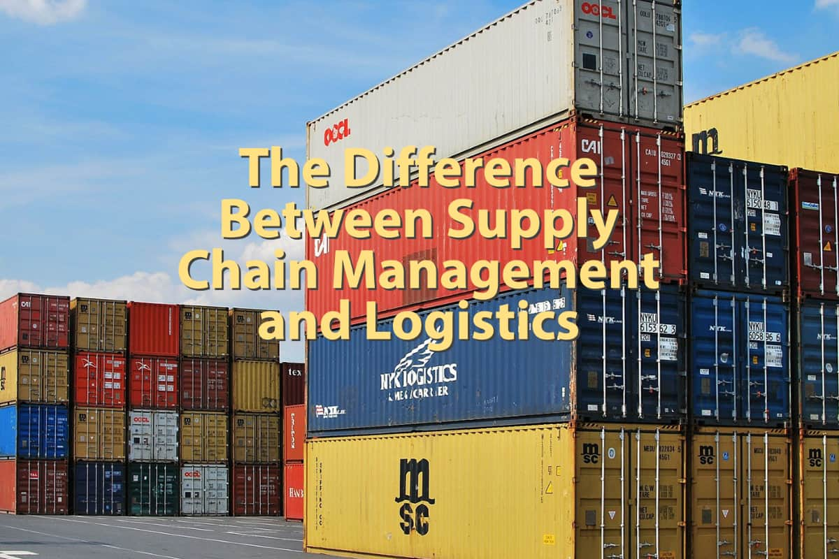 The Difference Between Supply Chain Management and Logistics