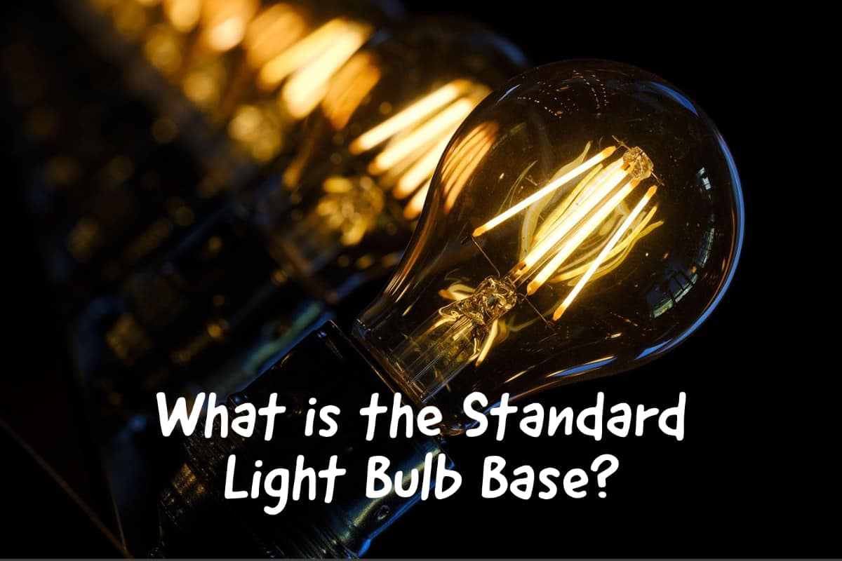 What Is The Standard Light Bulb Base?