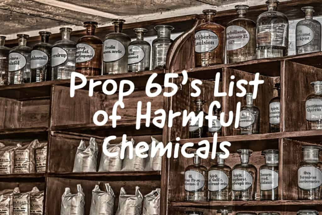 Prop 65's list of Harmful Chemicals.